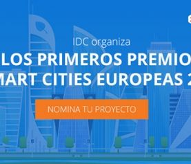 Premios IDC Smart Cities Europe: En busca de la mejor iniciativa Smart City en Europa